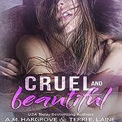 Cruel & Beautiful | A. M. Hargrove, Terri E. Laine