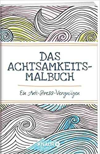 Das Achtsamkeits-Malbuch: Ein Anti-Stress-Vergnügen: Amazon.de: Emma ...