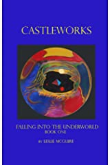 FALLING INTO THE UNDERWORLD (BOOK1) (CASTLE WORKS) Kindle Edition