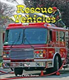 Rescue Vehicles, Mary Kate Doman, 076603934X