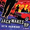 Jack Wakes Up: A Novel
