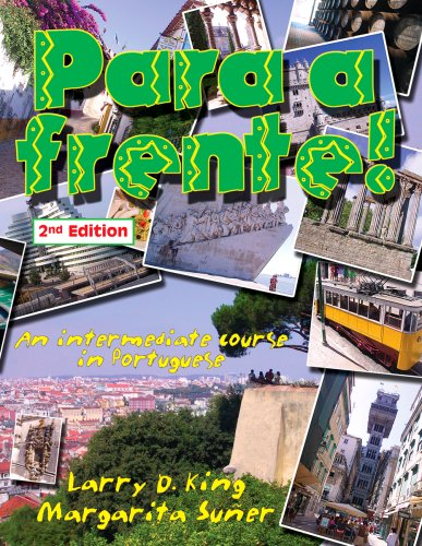 Para a Frente!: An Intermediate Course in Portuguese (Portuguese and English Edition)