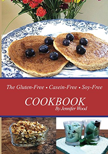 The Gluten-Free, Casein-Free, Soy-Free Cookbook ()