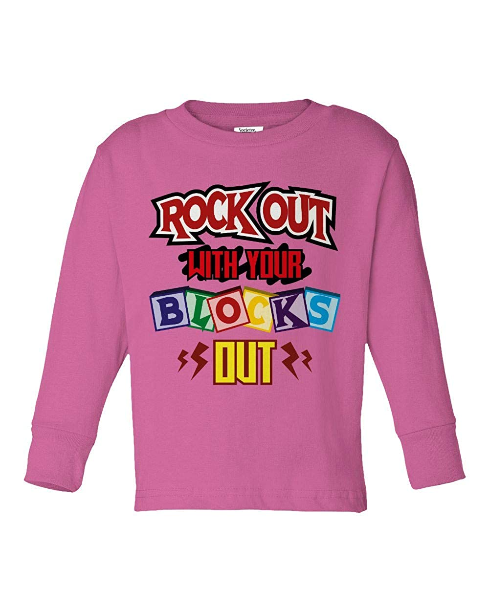 Societee Rock Out with Your Blocks Out Girls Boys Toddler Long Sleeve T-Shirt