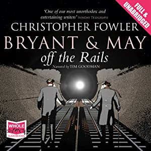 Bryant and May Off the Rails Hörbuch