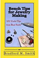 Bench Tips for Jewelry Making: 101 Useful Tips from Brad Smith Paperback