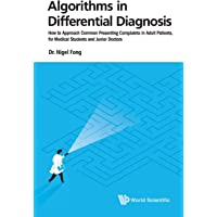 Algorithms In Differential Diagnosis: How To Approach Common Presenting Complaints In Adult Patients, For Medical…