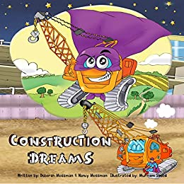 Construction Dreams Bedtime Book For Toddler Children S Book For