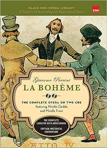 The Complete Opera on Two CDs featuring Nicolai Gedda and Mirella Freni Book and CDs La Boheme