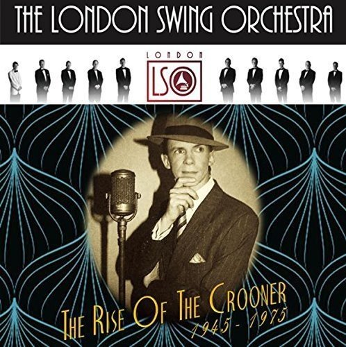 CD : London Swing Orchestra - Rise Of The Crooner 1945-1975 (United Kingdom - Import)