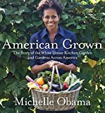 img - for American Grown: The Story of the White House Kitchen Garden and Gardens Across America book / textbook / text book
