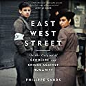 East West Street Audiobook by Philippe Sands Narrated by Philippe Sands, David Rintoul
