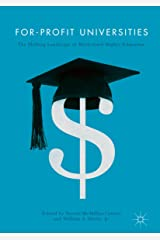 For-Profit Universities: The Shifting Landscape of Marketized Higher Education Kindle Edition