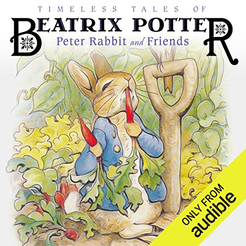 Audio Timeless Classics (Timeless Tales of Beatrix Potter: Peter Rabbit and Friends)