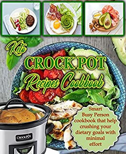 Keto crock pot recipes cookbook smart busy person cookbook that keto crock pot recipes cookbook smart busy person cookbook that help crushing your dietary goals forumfinder Choice Image