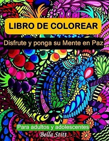 Libro de colorear para adultos y adolescentes: Disfrute y ponga su mente en paz (Spanish Edition) by Bella Stitt (Lisa Paz)