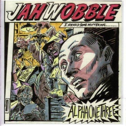 Alpha One Three by Jah Wobble (2006-09-19)