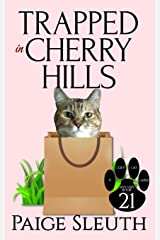 Trapped in Cherry Hills (Cozy Cat Caper Mystery) (Volume 21) Paperback