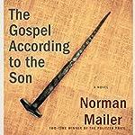 The Gospel According to the Son: A Novel | Norman Mailer