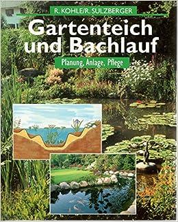 Gartenteich und Bachlauf. Planung, Anlage, Pflege.: Amazon.de: Bücher
