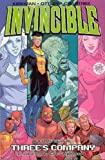 Invincible (Book 7): Three's Company (v. 7)