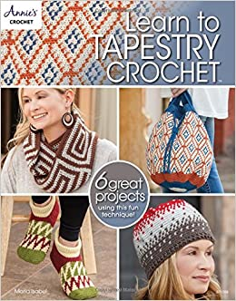 Learn Tapestry Crochet Marie Isabel 9781590128756 Amazoncom Books