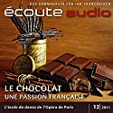 Écoute audio - Schokolade à la française. 12/2011: Französisch lernen Audio - Französische Schokolade Hörbuch von  div. Gesprochen von:  div.
