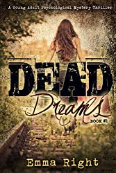 Dead Dreams Book 1: A Young Adult Psychological Mystery Thriller (Dead Dreams Mystery)