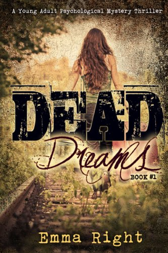 Book: Dead Dreams Book 1 - A Young Adult Psychological Thriller by Emma Right