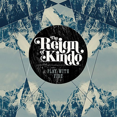 20 Album Of 2013 Play With Fire By Reign Of Kindo