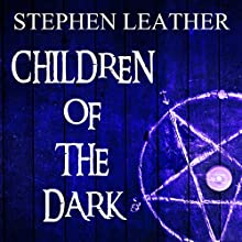 Children of the Dark Audiobook by Stephen Leather Narrated by Paul Thornley