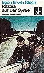 Razzia auf der Spree : Berliner Reportagen - BB ; 573 - Egon Erwin Kisch