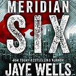 Meridian Six   Jaye Wells