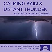 Calming Rain and Distant Thunder - Thunderstorm Nature Sounds Recording - for Meditation, Relaxation and Sleep - Nature's Pe