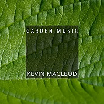 Garden Music by Kevin MacLeod on Amazon Music - Amazon com
