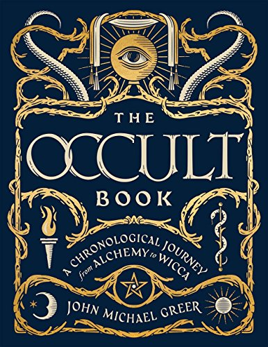 Best The Occult Book: A Chronological Journey from Alchemy to Wicca (Sterling Chronologies)