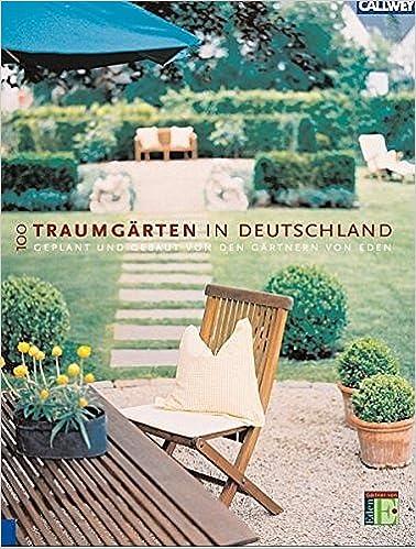Traumgärten 100 traumgärten in deutschland 9783766716514 amazon com books