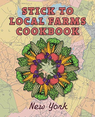 Stick to Local Farms Cookbook: New York