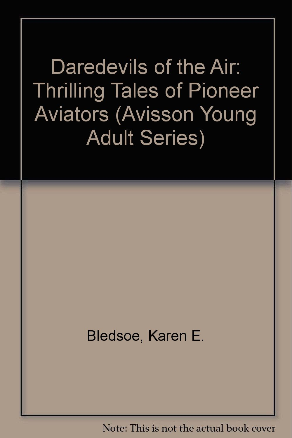 Daredevils of the Air: Thrilling Tales of Pioneer Aviators (Avisson Young Adult Series) PDF