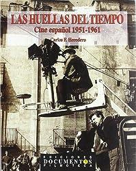 Las huellas del tiempo : cine español 1951-1961