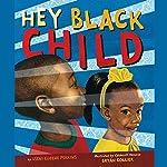 Hey Black Child   Useni Eugene Perkins,Bryan Collier - illustrator