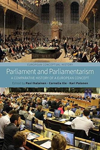 Parliament and Parliamentarism: A Comparative History of a European Concept (European Conceptual History)