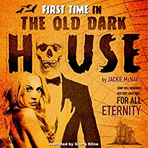 First Time in the Old Dark House Audiobook