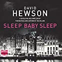Sleep Baby Sleep: Pieter Vos, Book 4 Audiobook by David Hewson Narrated by Saul Reichlin