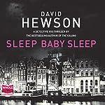Sleep Baby Sleep: Pieter Vos, Book 4 | David Hewson