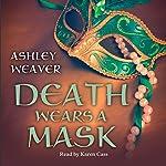 Death Wears a Mask   Ashley Weaver