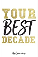 Your Best Decade Kindle Edition