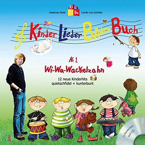 WiWaWackelzahn /Wi-Wa-Wackelzahn Buch+CD: 12 neue Kinderhits quietschfidel + kunterbunt (KinderLiederBilderBuch KiLiBiBu / CD + Liedtexte + Bilderbuch)