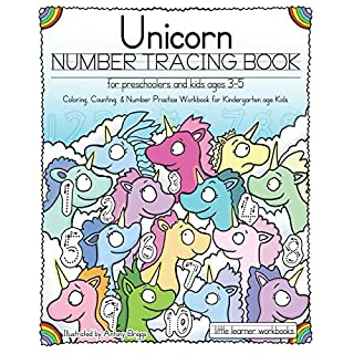 Unicorn Number Tracing Book for Preschoolers & Kids ages 3-5: Coloring, Counting, & Number Practice Workbook for Kindergarten age Kids (Little Learner Workbooks)