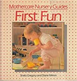 img - for First Fun (Mothercare nursery guides) book / textbook / text book